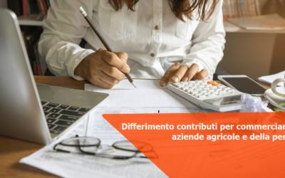Differimento contributi per commercianti, aziende agricole e della pesca